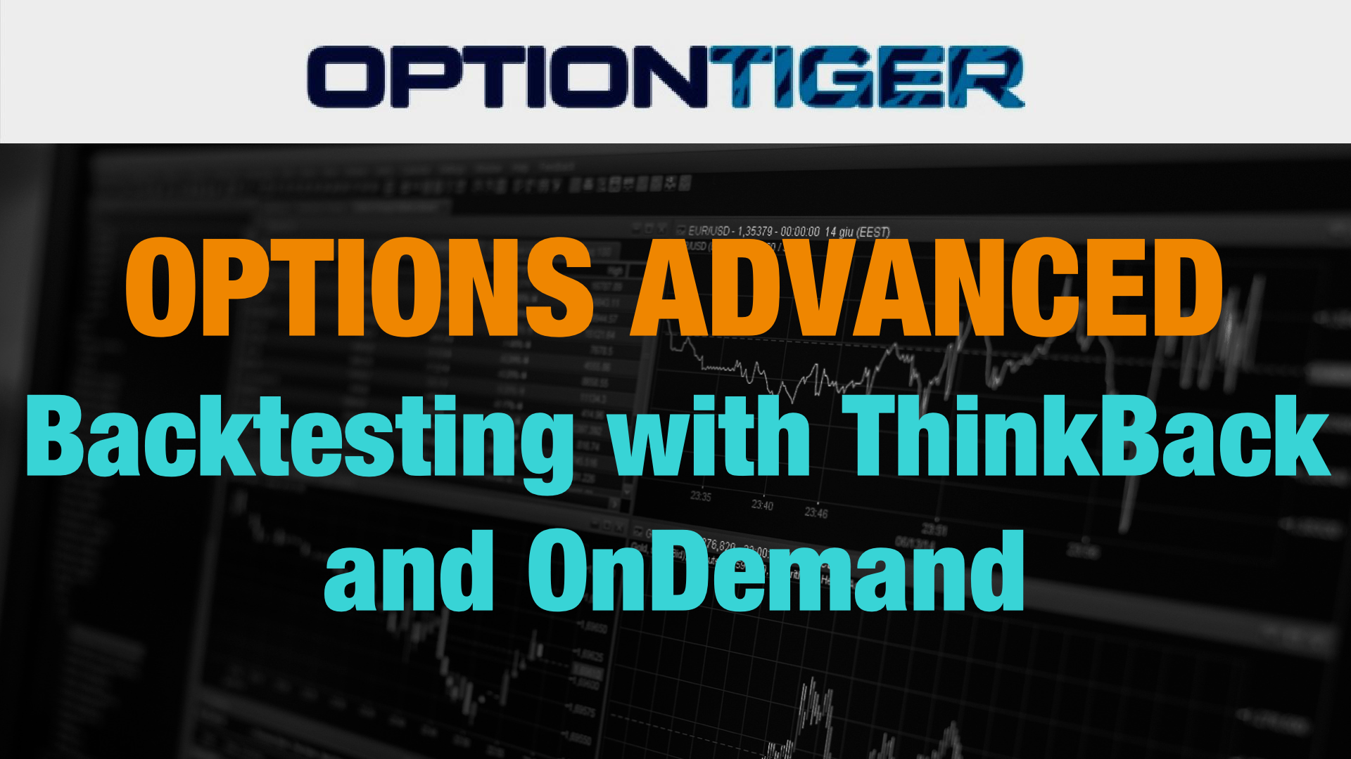 BackTesting with ThinkBack and On Demand - OptionTiger